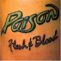 Poison - Flesh and Blood.jpg