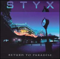 Styx - Return To Paradise
